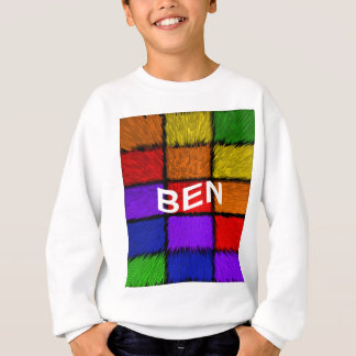 BEN ( male names ) Sweatshirt