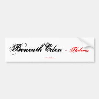 Beneath Eden - 1st edition Thelema -bumber sticker Bumper Sticker