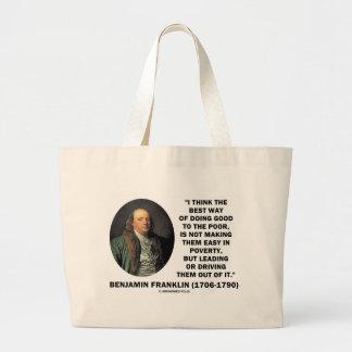 Benjamin Franklin Best Way Of Doing Good Poor Large Tote Bag