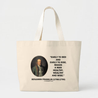 Benjamin Franklin Healthy Wealthy Wise Quote Large Tote Bag