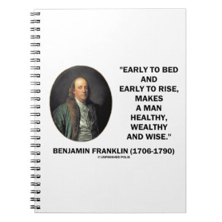 Benjamin Franklin Healthy Wealthy Wise Quote Spiral Note Books