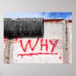 Berlin Wall, Graffiti, Why ? Print