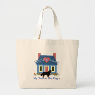 Bernese Mountain Dog Home Is Large Tote Bag