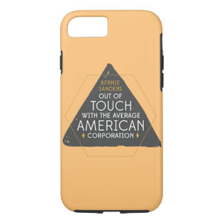 Bernie Out of Touch with Corporations iPhone 7 Case