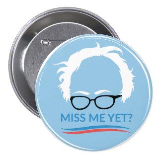 Bernie Sanders - Miss Me Yet? 7.5 Cm Round Badge