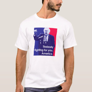 Bernie Sanders Tirelessly Fighting For America T-Shirt