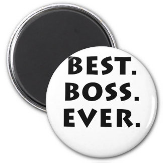 Best Boss Ever 6 Cm Round Magnet