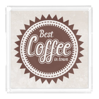 BEST COFFEE IN TOWN Tray