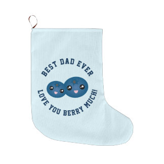 Best Dad Ever Love You Berry Much Large Christmas Stocking