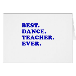 Best dance teacher ever gifts t shirts art posters for Best holiday cards ever