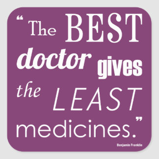 Best Doctor Franklin Quote Chiropractic Stickers