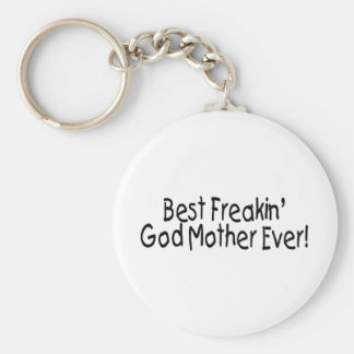 Best Freakin God Mother Ever 2 Basic Round Button Key Ring