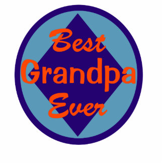 Best Grandpa Ever Acrylic Cut Outs