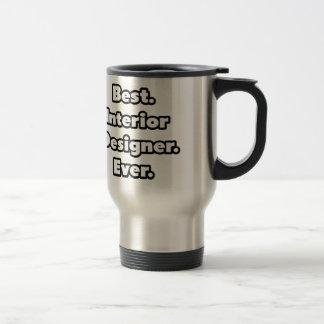 Interior Designer Ever Travel Mug