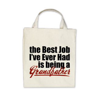 Best Job is Being a Grandfather Bags