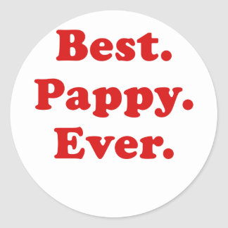 Best Pappy Ever Classic Round Sticker