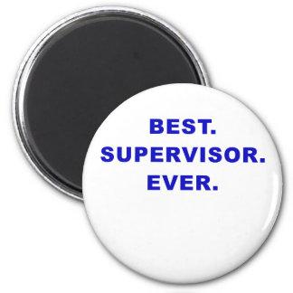 Best Supervisor Ever 6 Cm Round Magnet