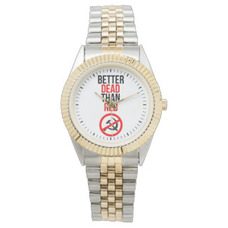 Better Dead than Red Watch