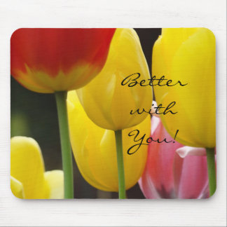 Better with You! mouspad Yellow Red Tulips Flowers Mousepads