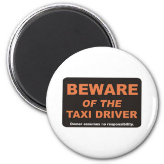 Beware / Taxi Driver 6 Cm Round Magnet