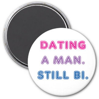Bi Pride -- Dating a Man. Still Bi. Magnet