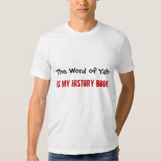 Bible Is My History Book Tee Shirts