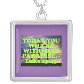 Bible verse from Luke 23:43. Silver Plated Necklace