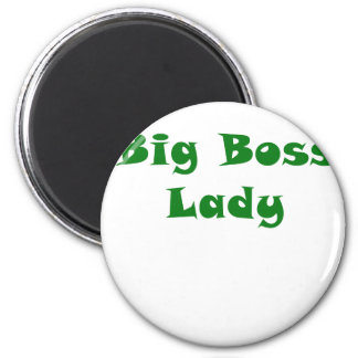 Big Boss Lady Magnet