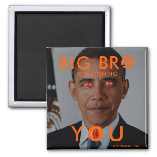 Big Bro is watching YOU Square Magnet