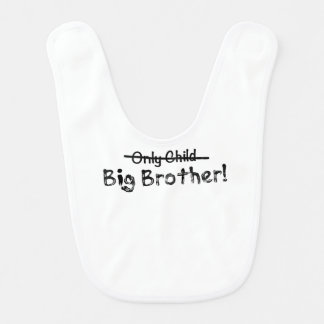 Big Brother (Only Child crossed out) Cute and Funn Bibs