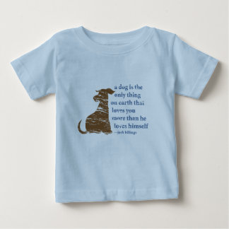 Billings Quote About Dogs Baby T-Shirt