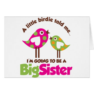 Birdie Going To Be A Big Sister Card
