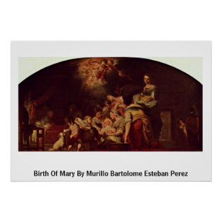 Birth Of Mary By Murillo Bartolome Esteban Perez Poster