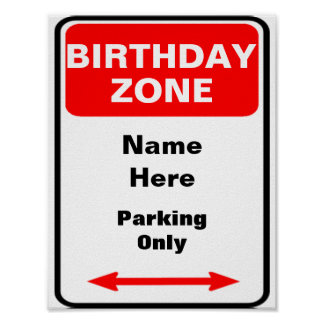 Birthday Zone Parking Sign Personalize Poster