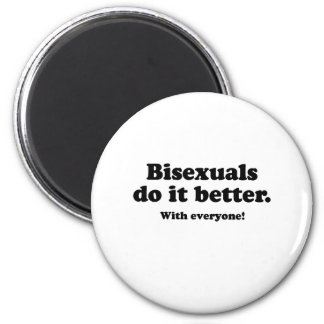 BISEXUALS DO IT BETTER (WITH EVERYONE) MAGNET
