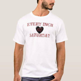 Black%20Heart, EVERY INCH OF SATURDAY T-Shirt