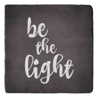 Black and White Be the Light Quote Trivet