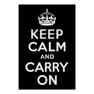Black and White Keep Calm and Carry On Poster