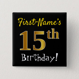 Black, Faux Gold 15th Birthday, With Custom Name 15 Cm Square Badge
