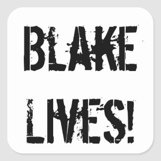 Blake Lives! Square Sticker