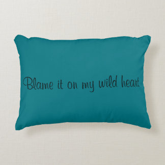 Blame it on my wild heart accent cushion