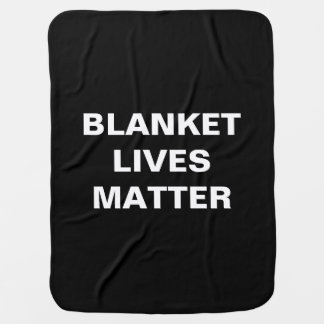 BLANKET LIVES MATTER Luvie Blankie