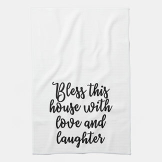 Bless this house with love and laughter Towel