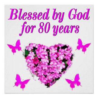 BLESSED BY GOD FOR 80 YEARS FLORAL DESIGN POSTER