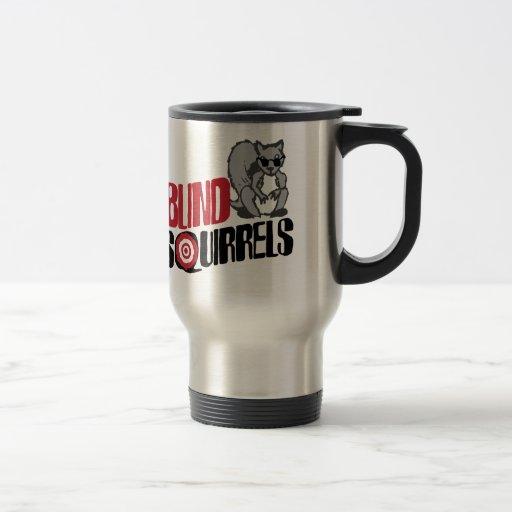 Blind Squirrels Coffee Mug