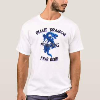 BLUE DRAGON AND FEAR NONE T-Shirt