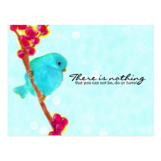 Bluebird - Nothing you can not be, do or have! Postcard
