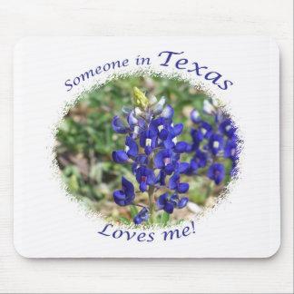 "Bluebonnet ""Someone in Texas Loves Me"" Mousepad"