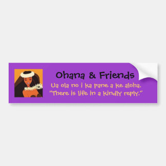 Bmprstick,Ohana & Friends, Ua ola no i ka pan... Bumper Sticker