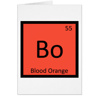 Bo - Blood Orange Fruit Chemistry Periodic Table Greeting Card